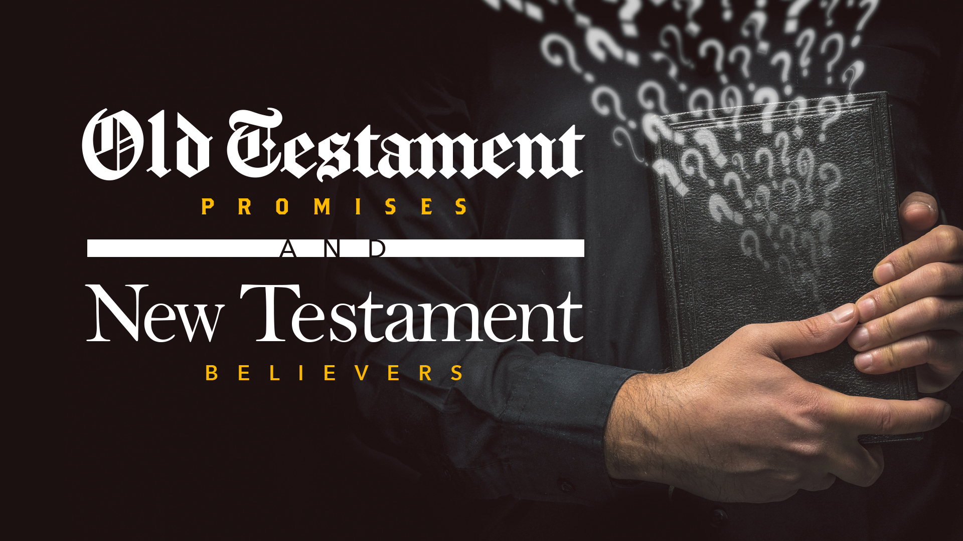 Old Testament Promises and New Testament Believers - Part 1