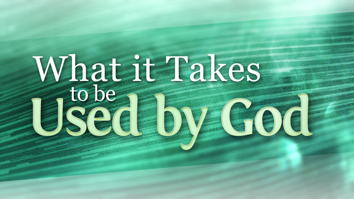 What it Takes to be Used by God Part 12: Forgiveness Part 2